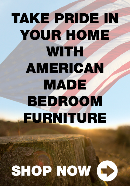 Shop 'Made in America' Bedroom Furniture